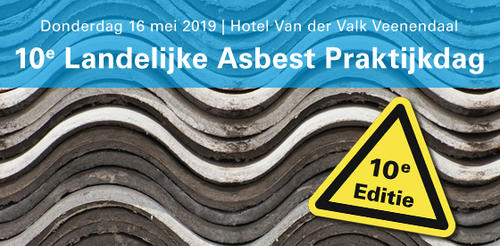 10e Landelijke Asbest Praktijkdag