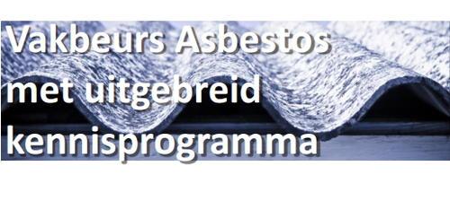 Vakbeurs Asbestos met uitgebreid kennisprogramma over asbestsanering, leerpunten uit praktijkprojecten, wetgeving en het valideren van de juiste risicoklasse