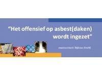 """""""Het offensief op asbest wordt ingezet."""""""